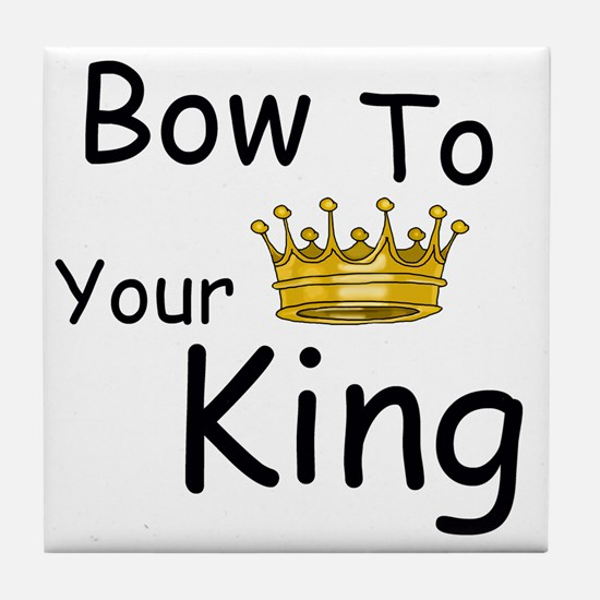 Bow To Your King, Funny Tile Coaster