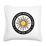 It's The Sun, Stupid Square Canvas Pillow