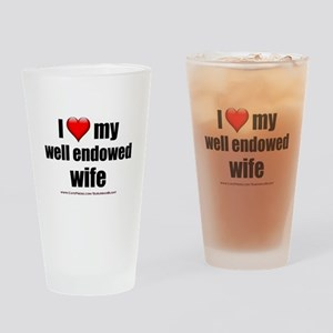 """""""Love My Well Endowed Wife"""" Drinking Glass"""