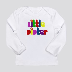 Little Sister (Gift for the New Baby) Long Sleeve
