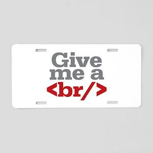 Give Me A Break HTML Aluminum License Plate