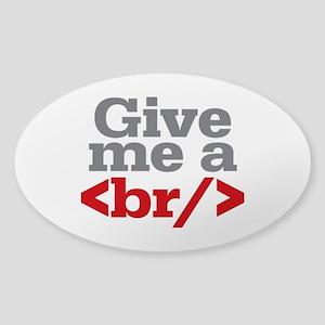 Give Me A Break HTML Sticker (Oval)