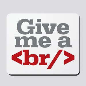Give Me A Break HTML Mousepad