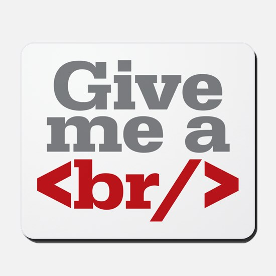 Give Me A Break HTML Mousepad