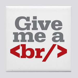 Give Me A Break HTML Tile Coaster