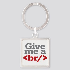Give Me A Break HTML Square Keychain