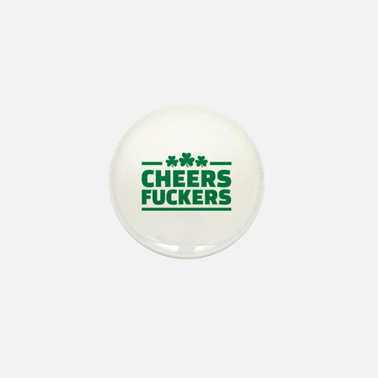 Cheers fuckers shamrocks Mini Button