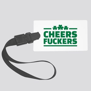 Cheers fuckers shamrocks Large Luggage Tag