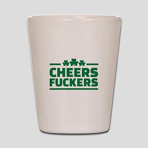 Cheers fuckers shamrocks Shot Glass