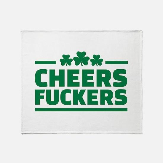 Cheers fuckers shamrocks Throw Blanket