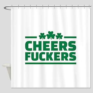 Cheers fuckers shamrocks Shower Curtain