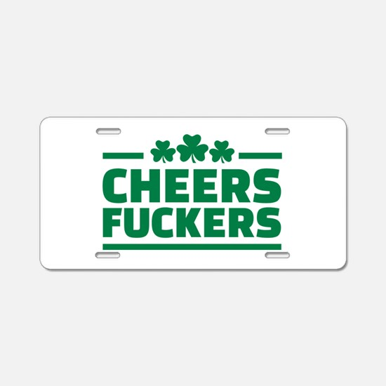 Cheers fuckers shamrocks Aluminum License Plate