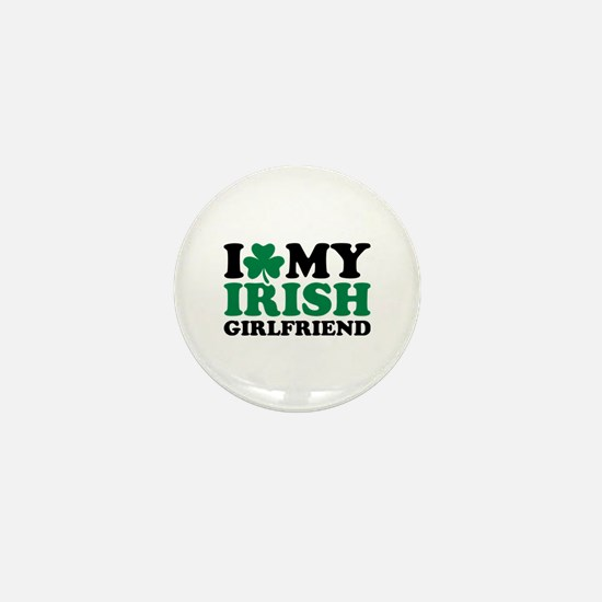 I love my Irish girlfriend Mini Button