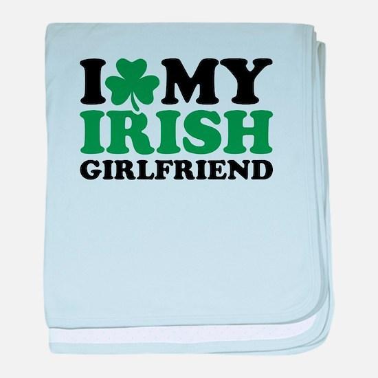 I love my Irish girlfriend baby blanket
