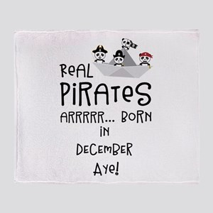 Real Pirates are born in DECEMBER Throw Blanket