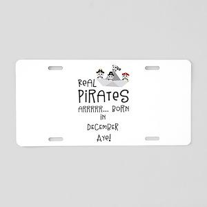 Real Pirates are born in DE Aluminum License Plate
