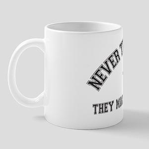 Never trust an ATOM They make up everyt Mug