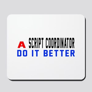 Script coordinator Do It Better Mousepad