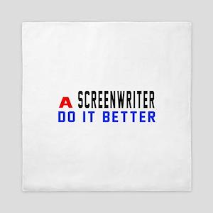 Screenwriters Do It Better Queen Duvet
