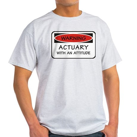 Actuary With An Attitude Light T-Shirt