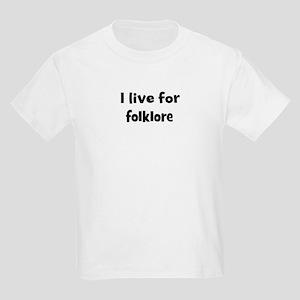 Live for folklore Kids Light T-Shirt