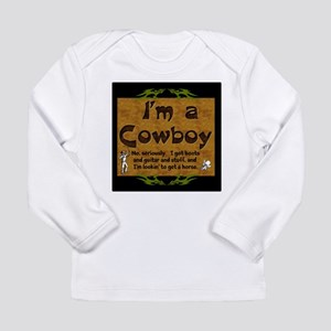 Im a Cowboy Long Sleeve T-Shirt