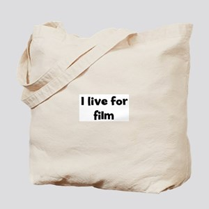 Live for film Tote Bag
