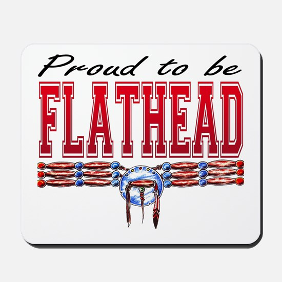 Proud to be Flathead Mousepad