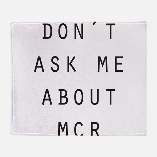 """Didn't MCR Break Up?"" Throw Blanket"