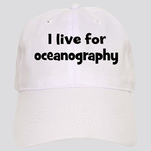 Live for oceanography Cap