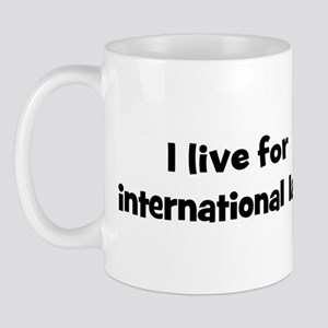 Live for international law Mug