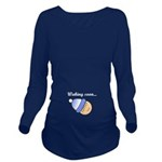 Waking Soon Baby Long Sleeve Maternity T-Shirt
