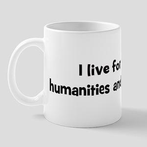 Live for humanities and arts Mug
