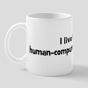 Live for human-computer inter Mug