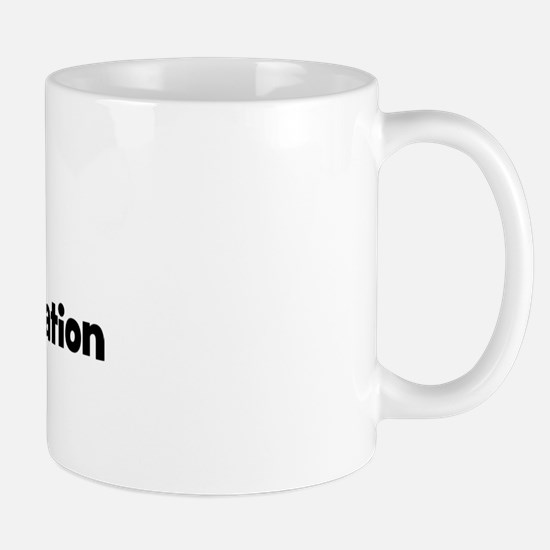 Live for hotel administration Mug