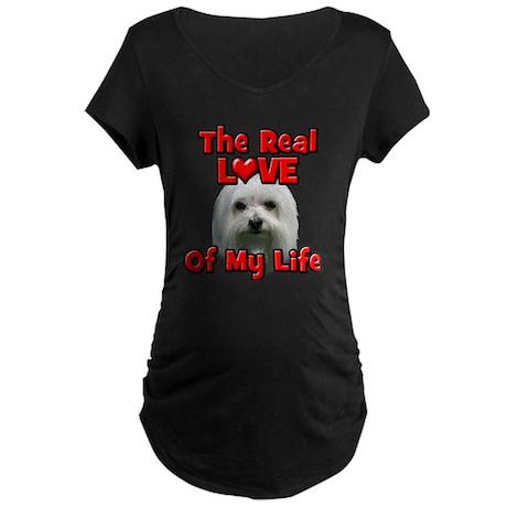 RealLoveOfMyLife Maltese Maternity T-Shirt