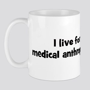 medical anthropology teacher Mug
