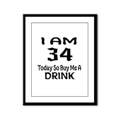 34 Today So Buy Me A Drink Framed Panel Print