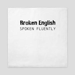 Broken English Spoken Fluently Queen Duvet