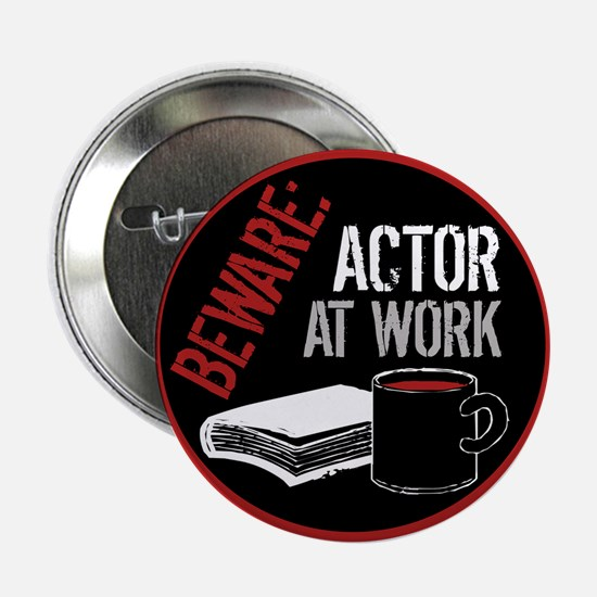 Actor at Work Button