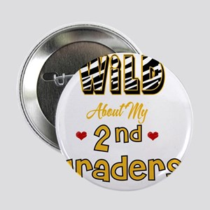 "Wild about my  2nd Graders 2.25"" Button"