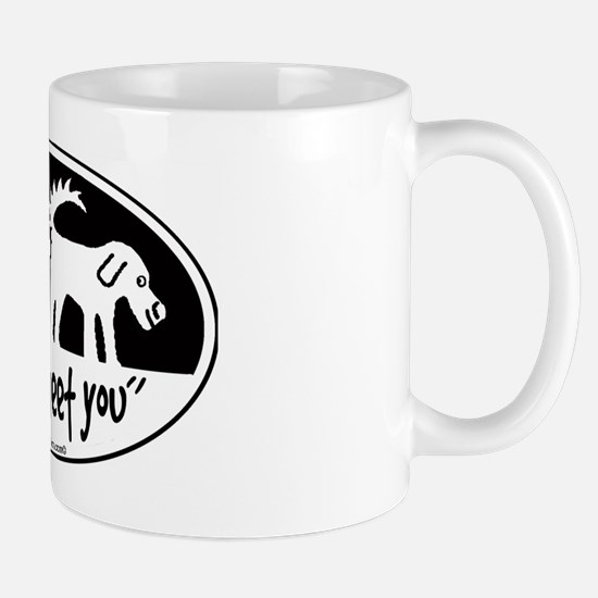 Nice to meet you  dog sniff Mug