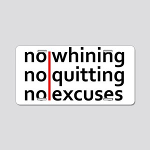 No Whining | No Quitting |  Aluminum License Plate