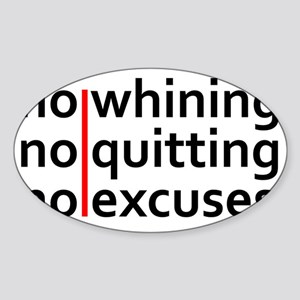 No Whining | No Quitting | No Excus Sticker (Oval)