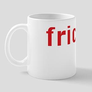 Frick and Mug