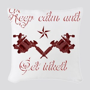 Keep calm and get inked Woven Throw Pillow