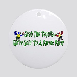 Grab The Tequila Ornament (Round)