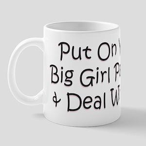 Put On Your Big Girl Panties  Mug
