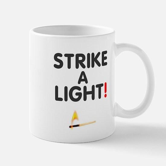 STRIKE A LIGHT! Mugs