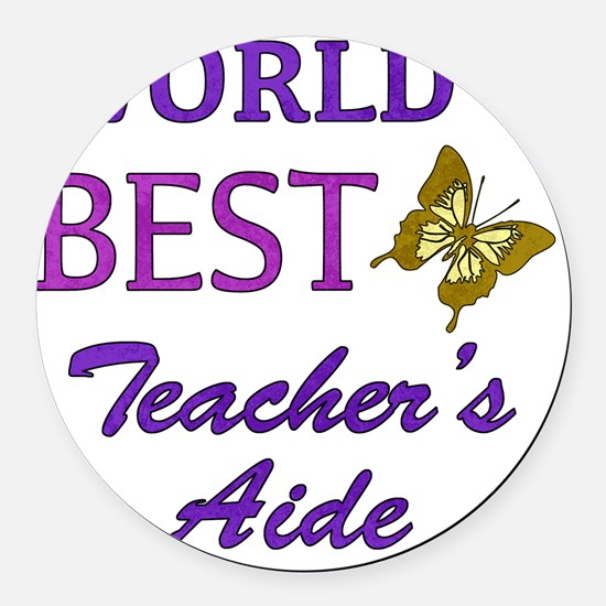 Worlds Best Teachers Aide (Butter Round Car Magnet